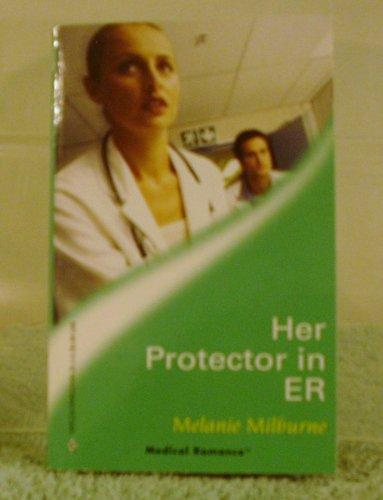 Her Protector In Er By Melanie Milburne
