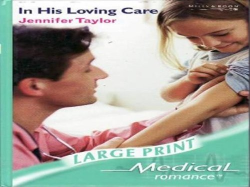 In His Loving Care By Jennifer Taylor