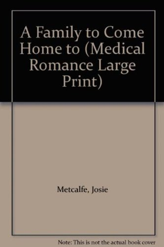 A Family To Come Home To By Josie Metcalfe