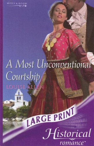 A Most Unconventional Courtship By Louise Allen