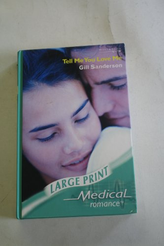 Tell Me You Love Me By Gill Sanderson