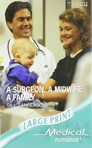 A Surgeon, A Midwife By Gill Sanderson