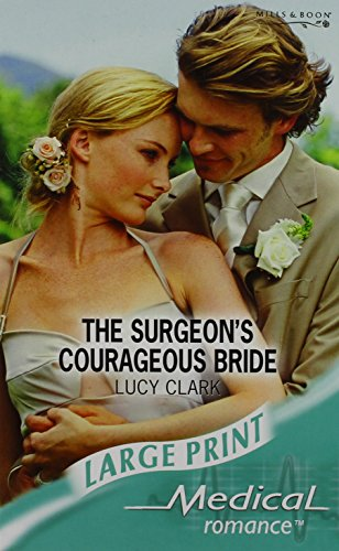 The Surgeon's Courageous Bride By Lucy Clark