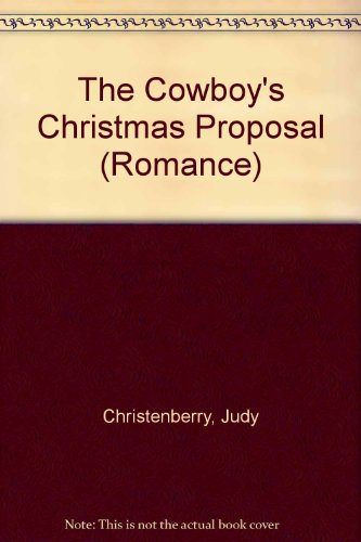 The Cowboy's Christmas Proposal by Judy Christenberry