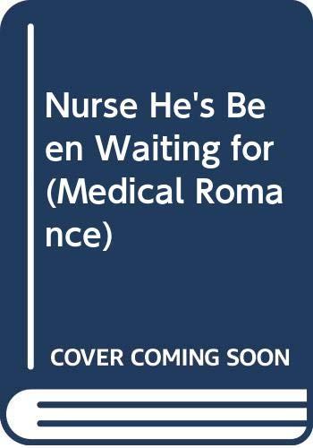 The Nurse He's Been Waiting For By Meredith Webber