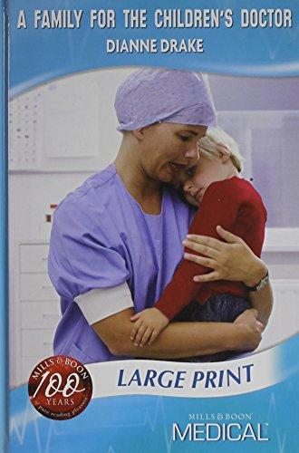 A Family for the Children's Doctor By Dianne Drake