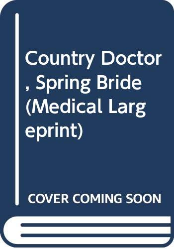 Country Doctor, Spring Bride By Abigail Gordon