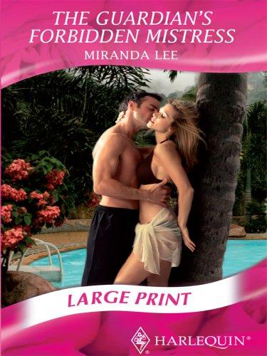 The Guardian's Forbidden Mistress By Miranda Lee