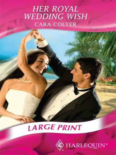 Her Royal Wedding Wish By Cara Colter