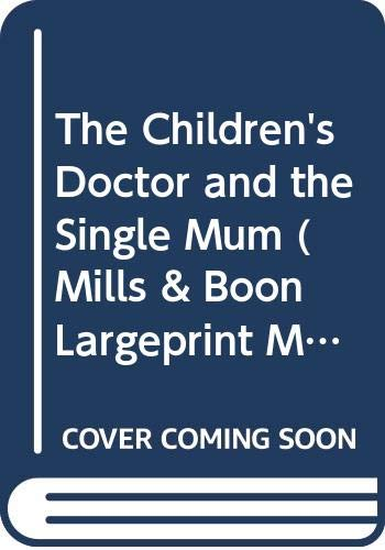 The Children's Doctor And The Single Mum By Lilian Darcy