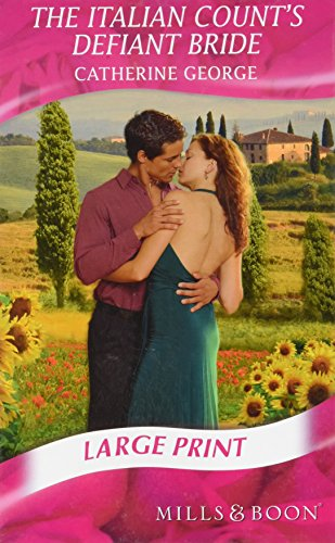 The Italian Count's Defiant Bride By Catherine George