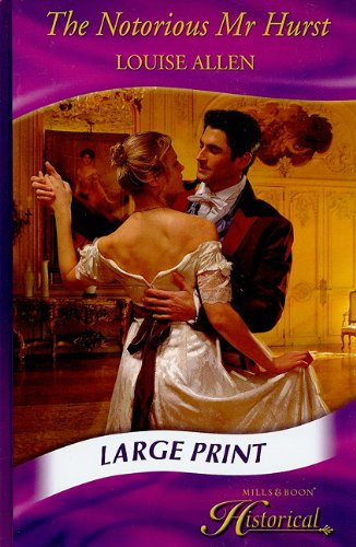 The Notorious Mr Hurst By Louise Allen