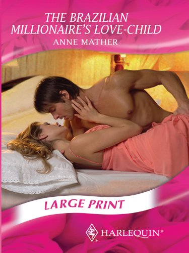 The Brazillian Millionaire's Love-Child By Anne Mather