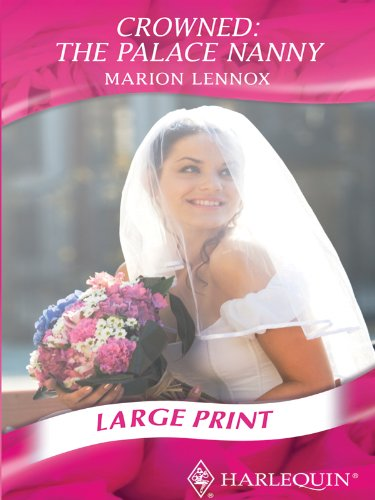 Crowned: The Palace Nanny By Marion Lennox