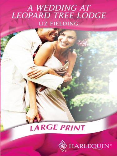 A Wedding At Leopard Tree Lodge By Liz Fielding