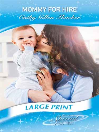 Mummy for Hire (Mommy for Hire) By Cathy Gillen Thacker