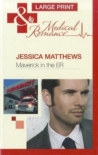 Maverick In The ER By Jessica Matthews