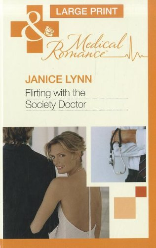 Flirting With The Society Doctor By Janice Lynn