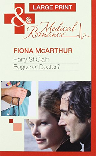 Harry St Clair: Rogue Or Doctor? By Fiona McArthur