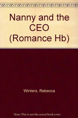 The Nanny and the CEO (Mills & Boon Hardback Ro... by Rebecca Winters 0263219577