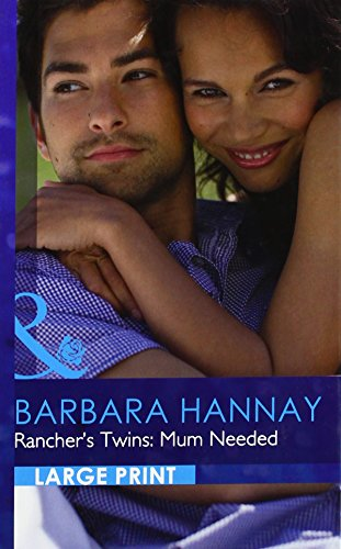 Rancher's Twins: Mum Needed By Barbara Hannay