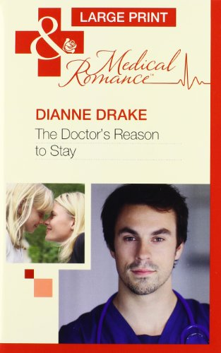 The Doctor's Reason To Stay By Dianne Drake