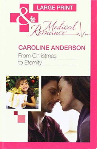 From Christmas To Eternity By Caroline Anderson