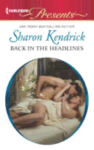 Back In The Headlines By Sharon Kendrick