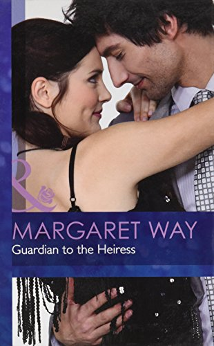 Guardian to the Heiress By Margaret Way
