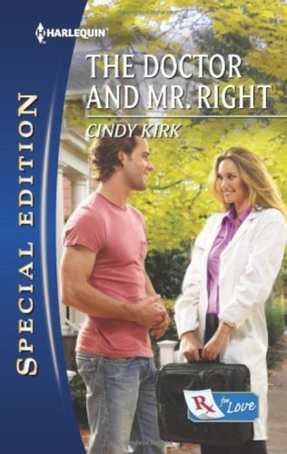 The Doctor And Mr Right By Cindy Kirk
