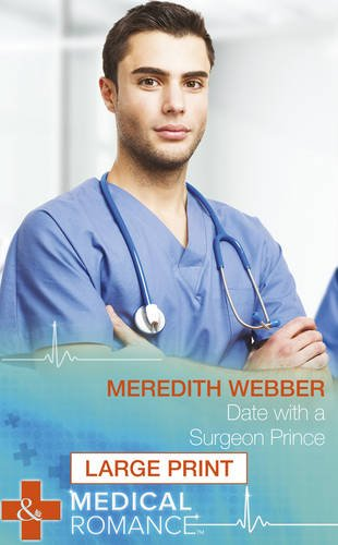 Date With A Surgeon Prince By Meredith Webber
