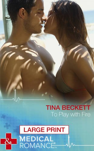 To Play With Fire By Tina Beckett