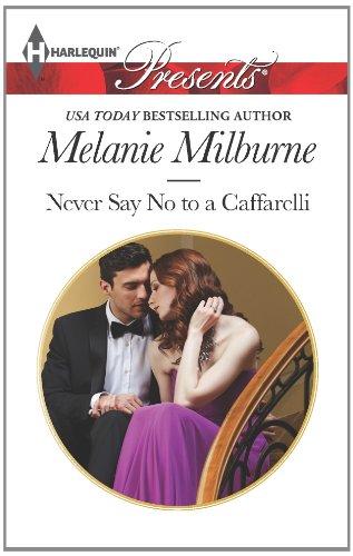 Never Say No To A Caffarelli By Melanie Milburne