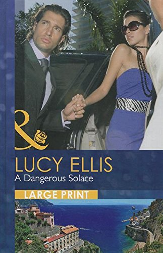 A Dangerous Solace By Lucy Ellis