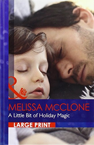 A Little Bit Of Holiday Magic By Melissa McClone