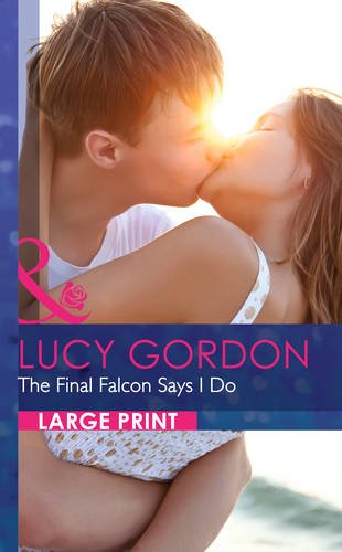 The Final Falcon Says I Do By Lucy Gordon