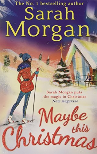 Maybe This Christmas (Snow Crystal trilogy, Book 3) By Sarah Morgan