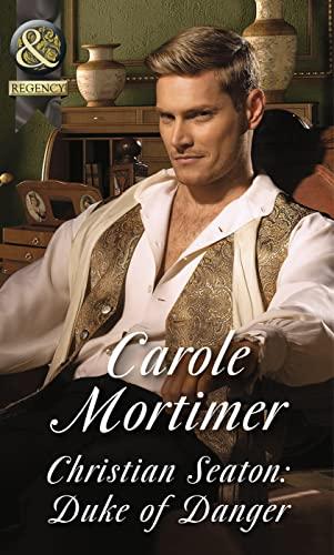 Christian Seaton: Duke Of Danger By Carole Mortimer