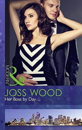 Her Boss by Day... By Joss Wood