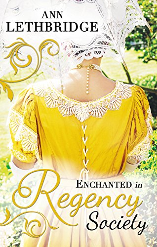 Enchanted in Regency Society: Wicked Rake, Defiant Mistress/The Gamekeeper's Lady By Ann Lethbridge