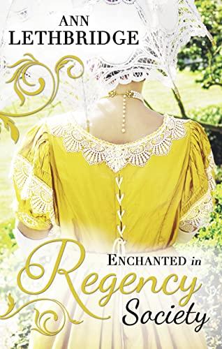 Enchanted in Regency Society by Ann Lethbridge