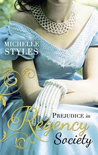 Prejudice in Regency Society By Michelle Styles