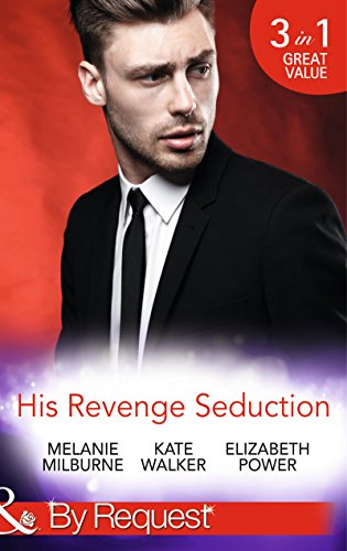 His Revenge Seduction By Melanie Milburne