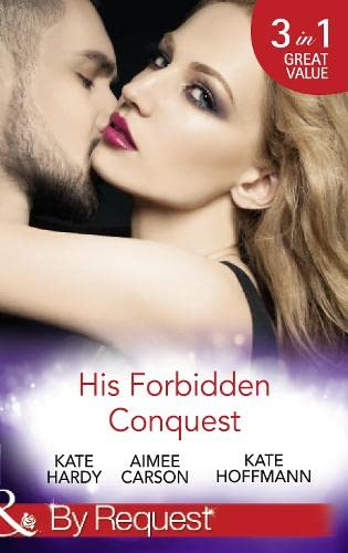 His Forbidden Conquest By Aimee Carson