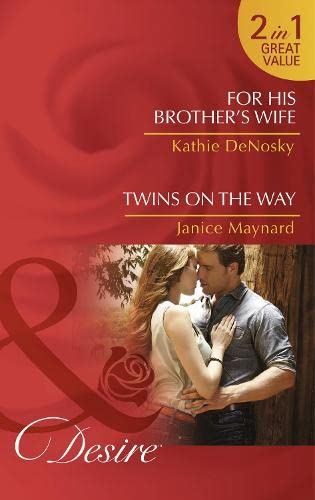 For His Brother's Wife By Kathie DeNosky