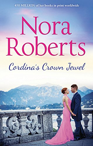 Cordina's Crown Jewel (The Royals of Cordina, Book 4) By Nora Roberts