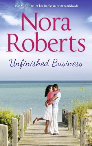 Unfinished Business By Nora Roberts