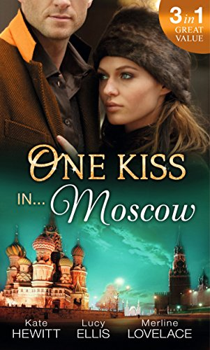 One Kiss in... Moscow By Kate Hewitt