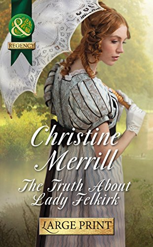 The Truth About Lady Felkirk By Christine Merrill