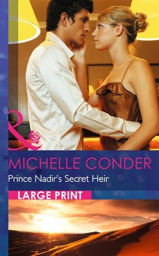 Prince Nadir's Secret Heir By Michelle Conder